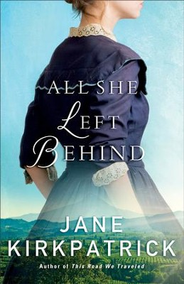 All She Left Behind - eBook  -     By: Jane Kirkpatrick