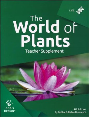 God's Design for Life: The World of Plants Teacher Guide  (4th Edition)  -     By: Debbie Lawrence, Richard Lawrence