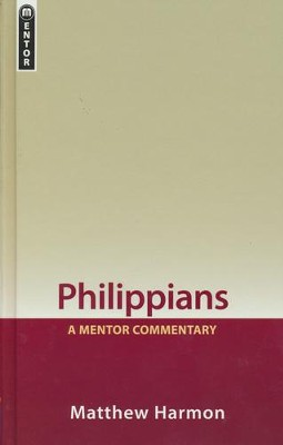 Philippians: A Mentor Commentary  -     By: Matthew Harmon
