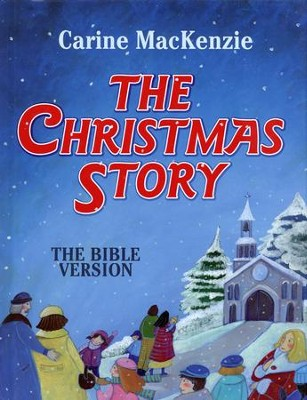 The Christmas Story: The Bible Version   -     By: Carine Mackenzie