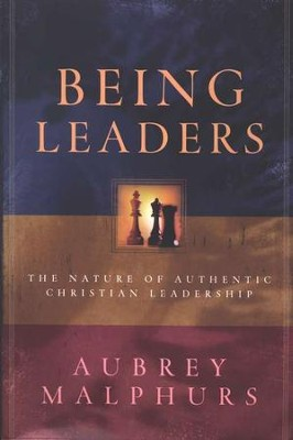 Being Leaders: The Nature of Authentic Christian Leadership  -     By: Aubrey Malphurs