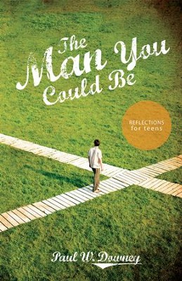 The Man You Could Be - eBook  -     By: Paul W. Downey