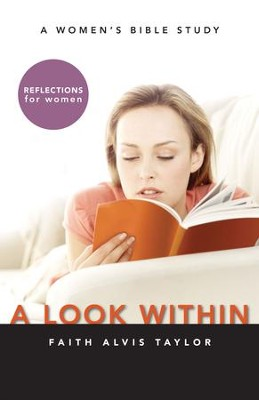 A Look Within: A Women's Bible Study - eBook  -     By: Faith Alvis Taylor