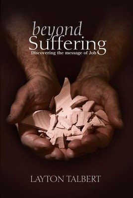 Beyond Suffering: Discovering the Message of Job - eBook  -     By: Layton Talbert