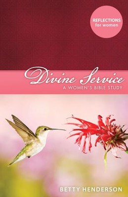 Divine Service: A Women's Bible Study - eBook  -     By: Betty Henderson