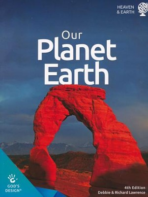 God's Design for Heaven and Earth: Our Planet Earth Student  Text (4th Edition)  -     By: Debbie Lawrence, Richard Lawrence