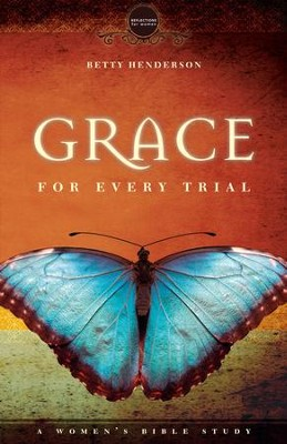 Grace for Every Trial: A Women's Bible Study - eBook  -     By: Betty Henderson
