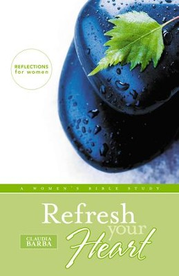 Refresh Your Heart: A Women's Bible Study - eBook  -     By: Claudia Barba