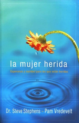 La Mujer Herida (The Wounded Woman)    -     By: Steve Stephens, Pam Vredevelt