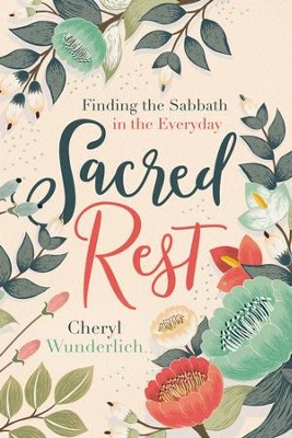 Sacred Rest: Finding the Sabbath in the Everyday - eBook  -     By: Thomas Nelson
