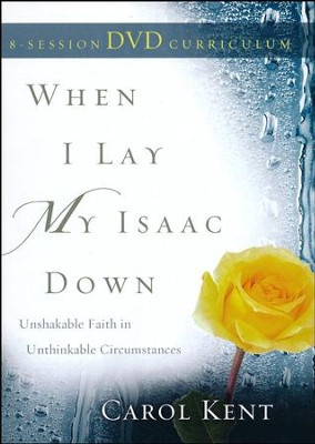 When I Lay My Isaac Down DVD (repack)  -     By: Carol Kent