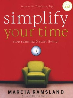 Simplify Your Time  -     By: Marcia Ramsland