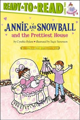 Annie and Snowball and the Prettiest House  -     By: Cynthia Rylant