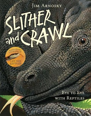 Slither and Crawl: Eye to Eye with Reptiles  -     By: Jim Arnosky