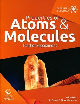 God's Design for Chemistry & Ecology: Properties of Atoms &  Molecules Teacher Guide (4th Edition)  -     By: Debbie Lawrence, Richard Lawrence