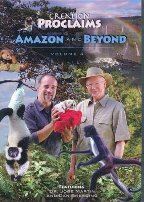 Creation Proclaims Series Vol. 4: The Amazon and Beyond, DVD   -     By: Dr. Jobe Martin, Dan Breeding