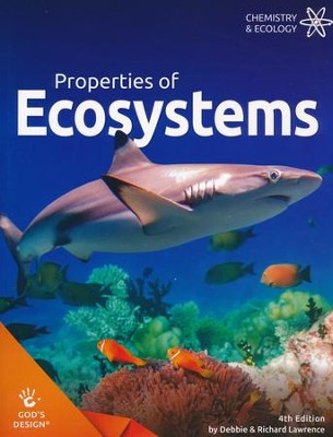 God's Design for Chemistry & Ecology: Properties of  Ecosystems Student Text (4th Edition)  -     By: Debbie Lawrence, Richard Lawrence
