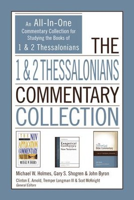The 1 and 2 Thessalonians Commentary Collection: An All-In-One Commentary Collection for Studying the Books of 1 and 2 Thessalonians - eBook  -     By: Michael W. Holmes, Gary Shogren, John Byron