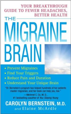 The Migraine Brain: Your Breakthrough Guide to Fewer Headaches, Better Health - eBook  -     By: Carolyn Bernstein, Elaine McArdle