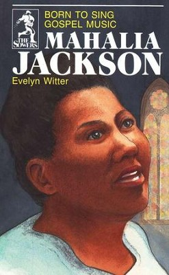 Mahalia Jackson, Sower Series  -     By: Evelyn Witter