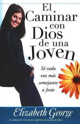 El Caminar con Dios de una Joven  (A Young Woman's Walk With God)   -     By: Elizabeth George