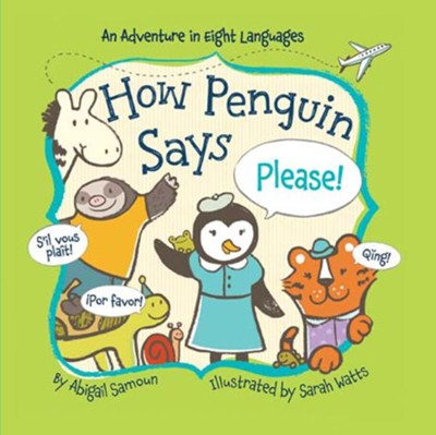 How Penguin Says Please!  -     By: Abigail Samoun, Sarah Watts