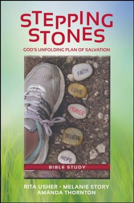 Stepping Stones: God's Unfolding Plan of Salvation  -     By: Rita Usher, Melanie Story, Amanda Thorton