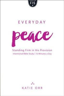Everyday Peace: Standing Firm in His Provision  -     By: Katie Orr