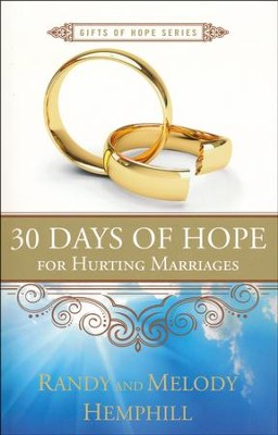 30 Days of Hope for Hurting Marriages  -     By: Randy Hemphill, Melody Hemphill
