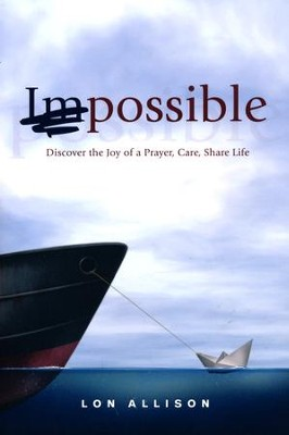 (im)Possible: Discover the Joy of a Prayer, Care, Share Life  -     By: Lon Allison