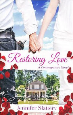 Restoring Love  -     By: Jennifer Slattery