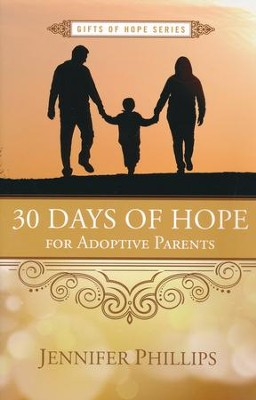 30 Days of Hope for Adoptive Parents   -     By: Jennifer Phillips