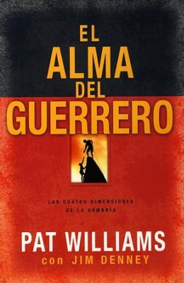 El Alma del Guerrero  (The Warrior Within)  -     By: Pat Williams, Jim Denney