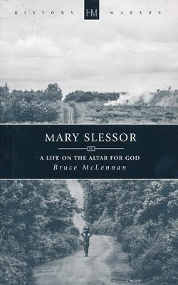 Mary Slessor: A Life on the Altar for God  -     By: Bruce McLennan