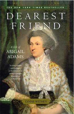 Dearest Friend: A Life of Abigail Adams - eBook  -     By: Lynne Withey