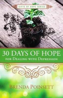 30 Days of Hope for Dealing with Depression  -     By: Brenda Poinsett