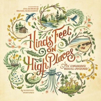 Hinds' Feet on High Places: An Engaging Visual Journey - eBook  -     By: Hannah Hurnard     Illustrated By: Jill DeHaan, Rachel McNaughton