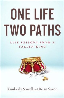 One Life, Two Paths: Life Lessons from a Fallen King  -     By: Kimberly Sowell, Brian Saxon