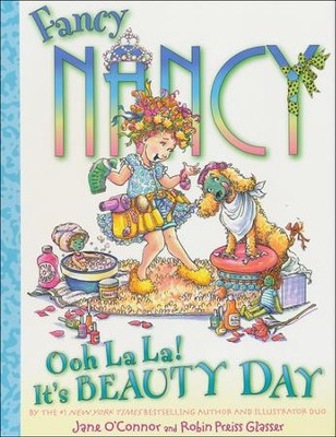 Fancy Nancy: Hooray for Beauty Day!  -     By: Jane O'Connor     Illustrated By: Robin Preiss Glasser