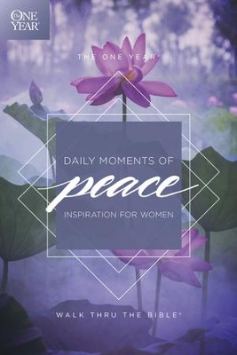 The One Year Daily Moments of Peace: Inspiration for Women - eBook  -     By: Walk Thru the Bible