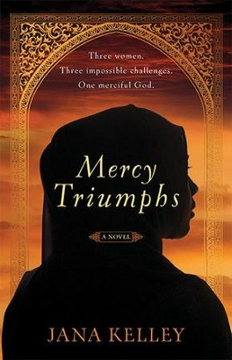 Mercy Triumphs   -     By: Jana Kelley