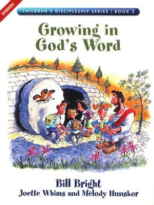 Growing in God's Word, Children's Discipleship Series, Book 3  -     By: Bill Bright, Joette Whims, Melody Hunskor