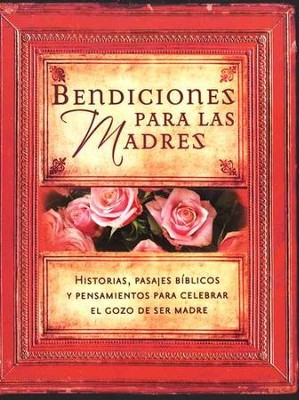 Bendiciones para las Madres  (Blessings For Mothers)  -