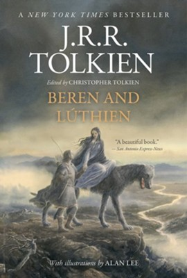 Beren and Luthien   -     Edited By: Christopher Tolkien     By: J.R.R. Tolkien     Illustrated By: Alan Lee