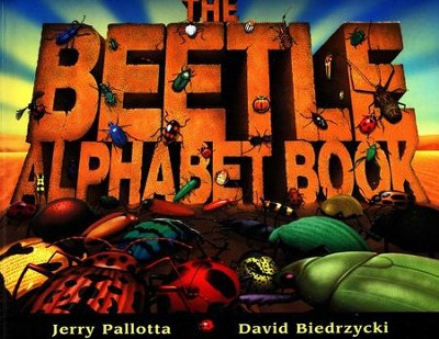 The Beetle Alphabet Book   -     By: Jerry Pallotta     Illustrated By: David Biedrzycki