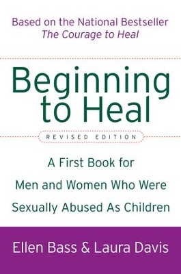 Beginning to Heal (Revised Edition): A First Book for Men and Women Who Were Sexually Abused As Children - eBook  -     By: Ellen Bass, Laura Davis