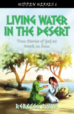 Living Water in the Desert: True Stories of God at work in Iran  -     By: Rebecca Davis