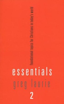 Essentials 2: Foundational Topics for Christians in Today's World  -     By: Greg Laurie
