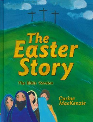 The Easter Story  -     By: Carine MacKenzie