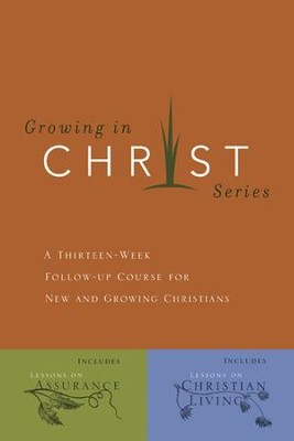 Growing in Christ, 2 Volumes in 1: Lessons on Assurance and Lessons on Christian Living   -     By: The Navigators